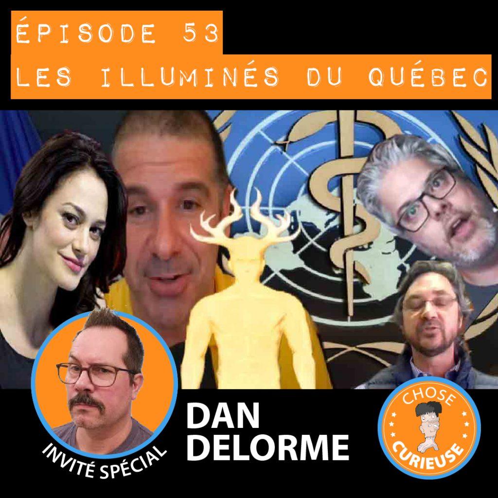Les illuminés du Québec (invité : Dan Delorme)
