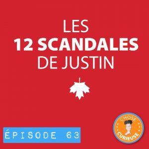 Épisode 63 - Les 12 scandales de Justin
